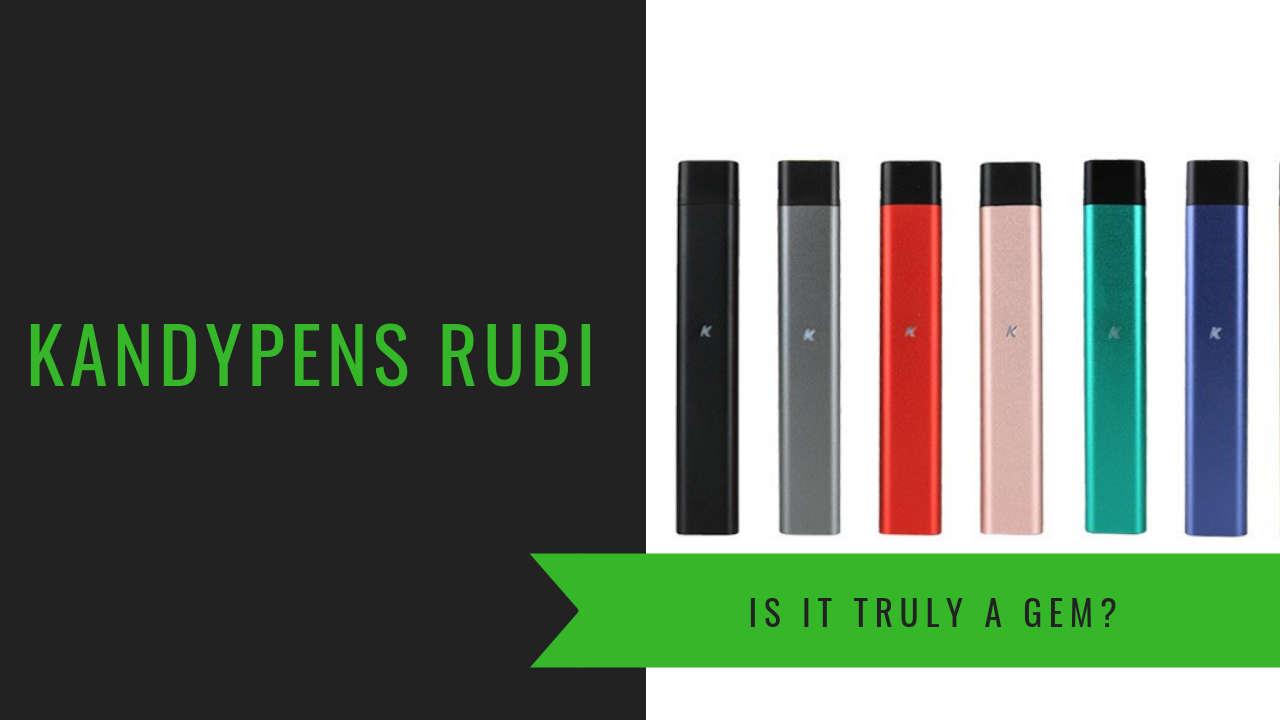Kandypens RUBI Review: A Vaporizer For Both Nicotine & Concentrates